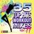 35 Top Hits - Workout Mixes Vol. 11