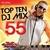 Top 10 DJ Mix 55