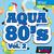 Aqua 80s Vol2