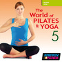 The World of Pilates & Yoga 5 (BPM 80-105, Февраль 2014)