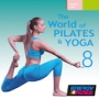 The World Of Pilates & Yoga 8 (Multi BPM, Февраль 2017)