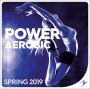 Power Aerobic - Spring 2019 (135-140 BPM, 79 мин, май 2019)