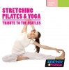 Stretching Pilates Yoga - The Beatles