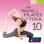 The World of Pilates Yoga 10 (100 BPM, 59 мин, Декабрь 2018)