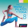 The World Of Pilates & Yoga 8 (65-120 BPM, Март 2018)