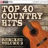 Top 40 Country Hits Remixed Vol. 2