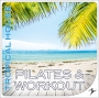 Pilates Workout Tropical House Cd2 (100 BPM, Январь 2018)