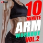 10 Minute Arm Workout Vol 2 (128 BPM, 10 мин, Июль 2018)