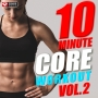 10 Minute Core Workout Vol 2 (120-135 BPM, 10 мин, Июль 2018)