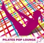 PILATES POP LOUNGE Vol. 3 (108-67 BPM, Апрель 2015)