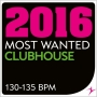 2016 Most Wanted - Clubhouse - 130-135bpm (130-135 BPM, Февраль 2017)