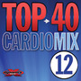Top 40 Cardio Mix 12 (BPM 140-155, Февраль 2014)