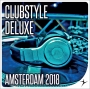 Clubstyle Deluxe - Amsterdam Edition 2018 (129-135 BPM, Март 2018)