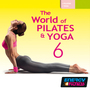 The World of Pilates & Yoga 6 (80-100 BPM, Март 2015)