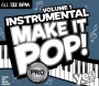 Instrumental Make It Pop Pro Vol 1 (132 BPM, 65 мин, Июнь 2018)