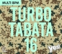 Turbo Tabata 16 (89-160 BPM, Март 2018)