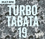 Turbo Tabata 19 (128-171 BPM, Март 2018)