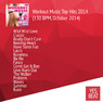 Workout Music Top Hits 2014 (130 BPM, October 2014)
