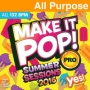 Make It Pop Pro Summer Sessions 2016 (132 BPM, Февраль 2017)