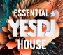 Yesdj Essential House (132 BPM, Март 2018)