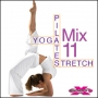 Yoga Pilates Stretch Mix 11 (100 BPM, Январь 2016)