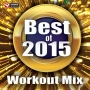 Best Of 2015 Workout Mix (132 BPM, Декабрь 2016)