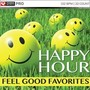 Happy Hour Feel Good Favorites (132 BPM, October 2014)