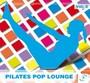 PILATES POP LOUNGE Vol. 2 (105-66 BPM, Март 2015)