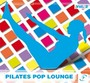 PILATES POP LOUNGE Vol. 2 (105-66 BPM, Март 2015)