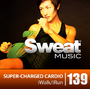 iSweat 139 - Super - Charged Cardio (134-152 BPM, Июнь 2014)