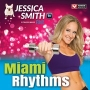 Jessica Smith Tv Miami Rhythms (138-148 BPM, Декабрь 2016)