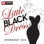 Little Black Dress Workout Mix (135 BPM, Декабрь 2016)