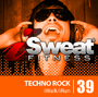 iSweat 39 - Techno Rock (128 BPM, Июнь 2014)