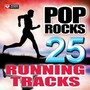 Pop Rocks 25 Running Tracks (Various BPM, October 2014)
