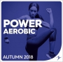 Power Aerobic Autumn 2018 (135-140 BPM, 77 мин, Ноябрь 2018)