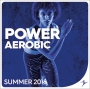 Power Aerobic Summer 2018 (135-140 BPM, 79 мин, Ноябрь 2018)