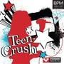 Teen Crush (130-142 BPM, Март 2015)