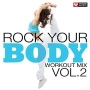 Rock Your Body Workout Mix Vol 2 (Multi BPM, Январь 2017)