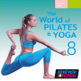 The World Of Pilates & Yoga 8 (65-120 BPM, Март 2018)