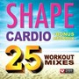 SHAPE Cardio - 25 Workout Mixes + Bonus Megamix (132-138 BPM, Июнь 2014)