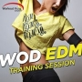 Wod Edm Training Session (132 BPM, Январь 2017)